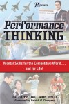 Performance Thinking Mental Skills for the Competitive World...and for Life! by Jacques Dallaire, Ph.D. from  in  category