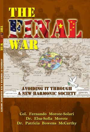 The Final War Avoiding It Through a New Harmonic Society by Col. Fernando Morote-Solari from Bookbaby in Science category