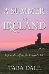 A Summer in Ireland Life and Golf on the Emerald Isle by Taba Dale from  in  category