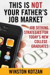 This is Not Your Father's Job Market Job Seeking Strategies for Today's New College Graduates - text