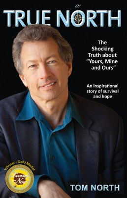 True North - The Shocking Truth About 'Yours, Mine and Ours' -  An Inspirational Story of Survival and Hope by Tom North from Bookbaby in Autobiography,Biography & Memoirs category