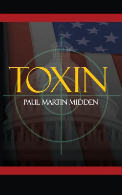 Toxin by Paul Martin Midden from Bookbaby in General Novel category