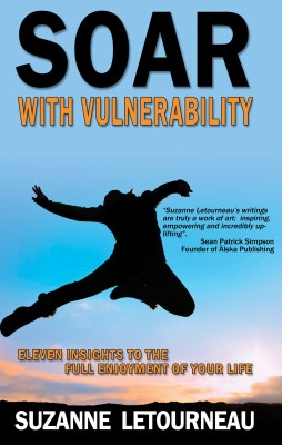 Soar with Vulnerability 11 Insights to the Full Enjoyment of Your Life by Suzanne Letourneau from Bookbaby in Lifestyle category