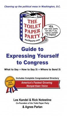 The Toilet Paper Party Guide to Expressing Yourself to Congress What to Say, How to Say It, Where to Send it. by Les Kandel from Bookbaby in Politics category