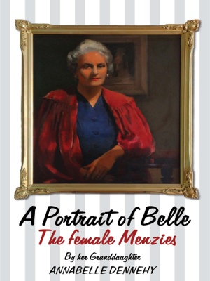 A Portrait Of Belle - The Story of Isabel Alice Green O.B.E. - The Female Menzies by Annabelle Dennehy from Bookbaby in Autobiography,Biography & Memoirs category