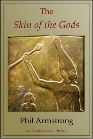 The Skin of the Gods A 2 Promises novel by Phil Armstrong from Bookbaby in General Novel category