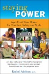 Staying Power:  Age-Proof Your Home for Comfort, Safety and Style  by Rachel Adelson, M.A. from  in  category