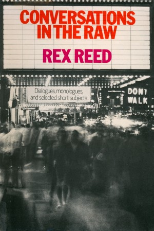 Conversations In The Raw by Rex Reed from Bookbaby in Art & Graphics category