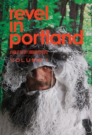 Revel in Portland A Look At the City Through Its People by Janice Grube from Bookbaby in Art & Graphics category