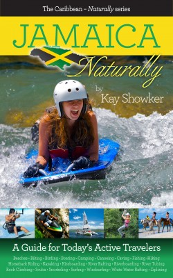 Jamaica - Naturally - A Guide for Today's Active Travelers by Kay Showker from Bookbaby in Travel category