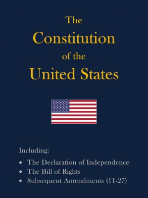 The Constitution of the United States - Including The Declaration of Independence and The Bill of Rights by Constitutionalist from Bookbaby in Law category