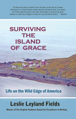 Surviving the lsland of Grace - Life in the Wild Edge of America by Leslie Leyland Fields from Bookbaby in General Novel category