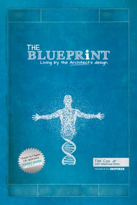 The Blueprint - Living by the Architect's Design by Tim Cox Jr from Bookbaby in Religion category