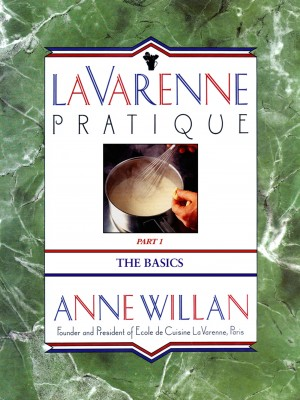 La Varenne Pratique - Part 1, The Basics by Anne Willan from Bookbaby in General Novel category