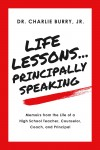 Life Lessons...Principally Speaking by Charlie Burry from  in  category