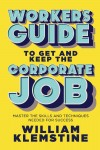 Worker's Guide to Get and Keep the Corporate Job - text