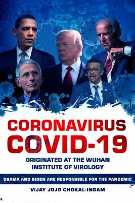 Coronavirus COVID-19 Originated at the Wuhan Institute of Virology by Vijay Jojo Chokal-Ingam from Bookbaby in Politics category