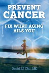 PREVENT CANCER AND FIX WHAT AGING AILS YOU - text