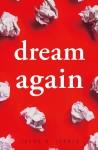 Dream Again - text
