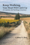 Keep Walking, Your Heart Will Catch Up - text