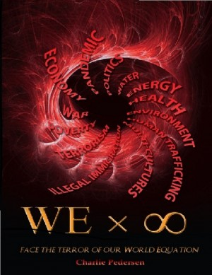We x Infinity Face The Terror Of Our World Equation by Charlie Pedersen from Bookbaby in General Novel category
