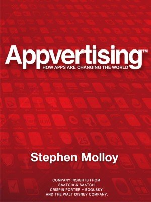 Appvertising - How Apps Are Changing The World by Stephen Molloy from Bookbaby in Finance & Investments category