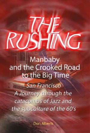 The Rushing Manbaby and the Crooked Road to the Big Time by Don Alberts from Bookbaby in General Novel category