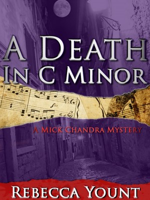 A Death in C Minor A Mick Chandra Mystery by Rebecca Yount from Bookbaby in General Novel category