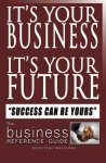 It's Your Business It's Your Future - Success Can Be Yours by Judy Day Wilfong from  in  category