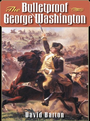 The Bulletproof George Washington by David Barton from Bookbaby in History category