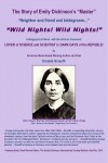 The Story of Emily Dickinson's Master: 'WILD NIGHTS! WILD NIGHTS!' - Emily Dickinson: Lover of Science & Scientist in Dark Days of the Republic by Daniela Gioseffi from  in  category