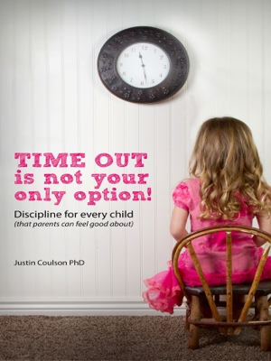 Time-Out is Not Your Only Option - Positive Discipline for Every Child (that parents can feel good about) by Dr Justin Coulson from Bookbaby in Children category