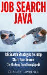 Job Search Java: Job Search Strategies to Jump Start Your Search - For the Long Term Unemployed - text