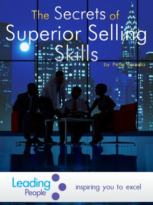 The Secrets of Superior Selling Skills by Peter Heredia from Bookbaby in Finance & Investments category