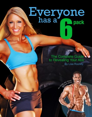 Everyone Has A 6-Pack - The Complete Guide to Revealing Your Abs by Lisa Rooney from Bookbaby in General Novel category