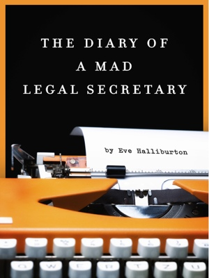 The Diary of a Mad Legal Secretary by Alfred Patrick from Bookbaby in General Novel category
