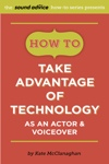 How To Take Advantage of Technology as an Actor & Voiceover by Kate McClanaghan from  in  category