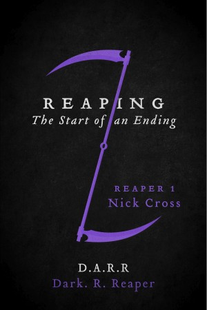 Reaping: The Start of an Ending - Reaper 1 Nick Cross by Dark. R. Reaper from Bookbaby in General Novel category