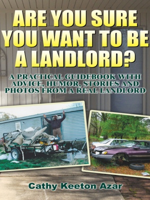 Are You Sure You Want to Be a Landlord? by Cathy Keeton Azar from Bookbaby in Finance & Investments category