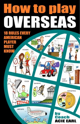 How to Play Overseas-31 Rules Every Player Must Know to Make It Overseas - How to Play Professional Basketball Overseas by Coach Acie Earl from Bookbaby in Romance category