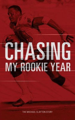 Chasing My Rookie Year - The Michael Clayton Story by Michael Clayton from Bookbaby in Autobiography,Biography & Memoirs category