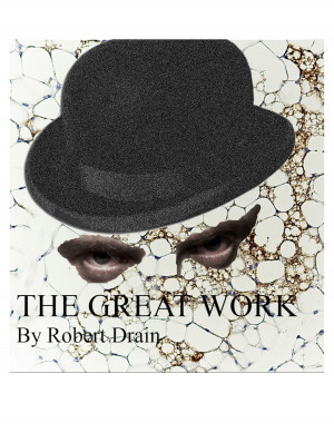 The Great Work in the United States of America by Robert Drain from Bookbaby in General Novel category
