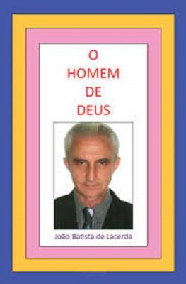 O Homem de Deus by João Batista de Lacerda from Bookbaby in Lifestyle category