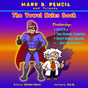 The Vowel Rules Book - Super E, Two Vowels Together, Short Vowel Sounds, And Sometimes Y by Mark D. Pencil from Bookbaby in General Novel category
