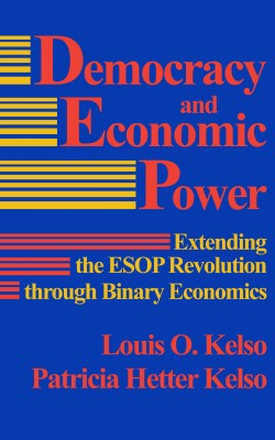 Democracy and Economic Power - Extending the ESOP Revolution through Binary Economics by Patricia Hetter Kelso from Bookbaby in Finance & Investments category