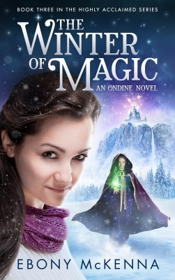 The Winter of Magic (Ondine Book #3) by Ebony McKenna from Bookbaby in Teen Novel category