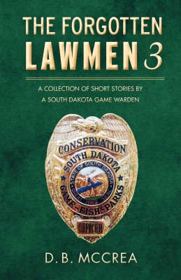 The Forgotten Lawmen Part 3 by D.B. McCrea from Bookbaby in True Crime category