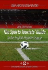 The Sports Tourists Guide to the English Premier League, 2018-19 Edition - text
