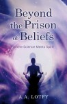 Beyond the Prison of Beliefs - text