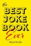 The Best Joke Book Ever - text